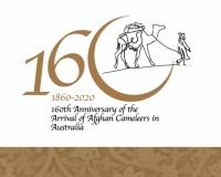 Celebrating 160th Anniversary of the Arrival of Afghan Cameleers in Australia