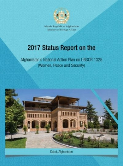 2017 Status Report on the Afghanistan's National Action Plan on UNSCR 1325 (Women, Peace and Security)