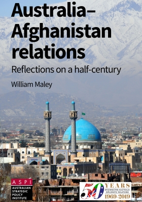 Australia-Afghanistan Relations: Reflections on a half Century by William Maley